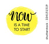 now is a time to start  hand... | Shutterstock .eps vector #334151519