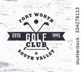 golf club vintage logo  grunge... | Shutterstock .eps vector #334278113