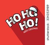 ho ho ho  merry christmas... | Shutterstock . vector #334353989