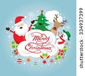 santa claus  snowman  reindeer... | Shutterstock .eps vector #334937399