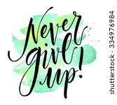 inspirational quote never give... | Shutterstock .eps vector #334976984