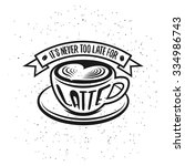 hand drawn typography coffee... | Shutterstock .eps vector #334986743