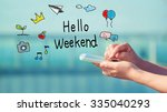 hello weekend concept with... | Shutterstock . vector #335040293
