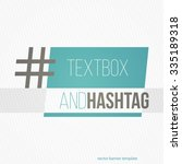 text box and hashtag. social... | Shutterstock .eps vector #335189318