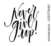 inspirational quote never give... | Shutterstock .eps vector #335375660