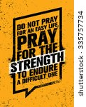 do not pray for an easy life ... | Shutterstock .eps vector #335757734