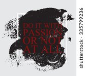 do it with passion or not at... | Shutterstock .eps vector #335799236