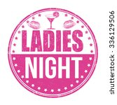 ladies night grunge rubber... | Shutterstock .eps vector #336129506
