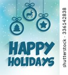 happy holidays and merry... | Shutterstock .eps vector #336142838