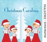 family christmas caroling.... | Shutterstock .eps vector #336257954