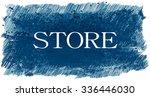 store word. | Shutterstock . vector #336446030