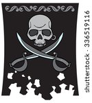 pirate flag. skull and sabers.... | Shutterstock .eps vector #336519116