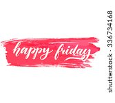 happy friday text on pink brush ... | Shutterstock .eps vector #336734168