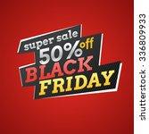 black friday. big sales. trendy ... | Shutterstock .eps vector #336809933
