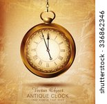 Stock vector vector vintage pocket watch on an old grunge background 336862346