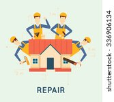 home repairs. home improvement... | Shutterstock .eps vector #336906134