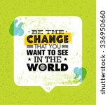 be the change that you want to... | Shutterstock .eps vector #336950660