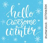 hello awesome winter.... | Shutterstock .eps vector #337046504