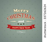 typography christmas greeting... | Shutterstock .eps vector #337262624