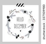 hello december  branches and... | Shutterstock .eps vector #337509980