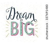 'dream Big' Hand Lettering...