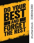 Do Your Best And Forget The...