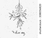 hand drawn mistletoe. vector... | Shutterstock .eps vector #338056820