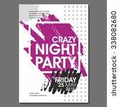 crazy night party vector flyer... | Shutterstock .eps vector #338082680