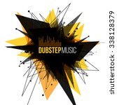abstract dubstep explosion... | Shutterstock .eps vector #338128379