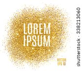 gold sparkles on white... | Shutterstock .eps vector #338213060