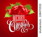 merry christmas lettering card... | Shutterstock .eps vector #338470520