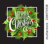 christmas decoration on chalk... | Shutterstock .eps vector #338470538