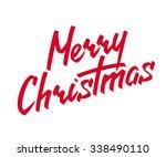 merry christmas hand lettering... | Shutterstock . vector #338490110