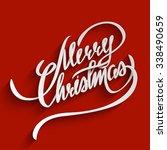 merry christmas hand lettering... | Shutterstock . vector #338490659