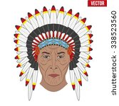indian chief in a feathered hat.... | Shutterstock .eps vector #338523560