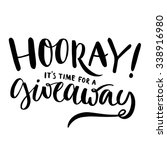 hooray  it's time for giveaway. ... | Shutterstock .eps vector #338916980