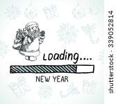 new year is loading. santa... | Shutterstock .eps vector #339052814