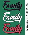 family hand lettering. modern... | Shutterstock .eps vector #339098960