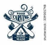 wood carving logo   Shutterstock .eps vector #339301748