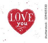 love you   valentines type... | Shutterstock .eps vector #339405530