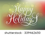 happy holidays greeting card.... | Shutterstock .eps vector #339462650