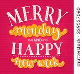 merry monday and happy new week.... | Shutterstock .eps vector #339527060
