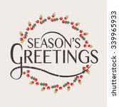 hand sketched seasons greetings ... | Shutterstock .eps vector #339965933