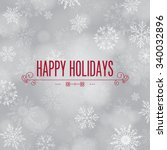 'happy holidays' greeting with... | Shutterstock .eps vector #340032896
