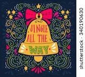 jingle all the way. winter... | Shutterstock .eps vector #340190630