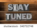 stay tuned phrase made from... | Shutterstock . vector #340732748