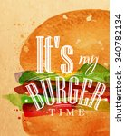 poster burger lettering its my... | Shutterstock .eps vector #340782134