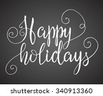 happy holidays hand lettering... | Shutterstock .eps vector #340913360
