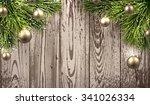 christmas wooden background...   Shutterstock .eps vector #341026334