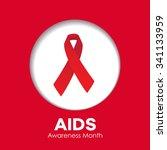 aids awareness month   vector... | Shutterstock .eps vector #341133959